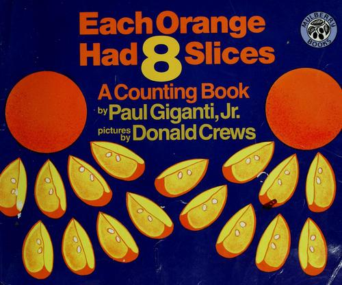 Each orange had eight slices by Paul Giganti