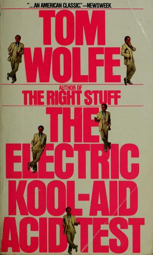 "Electric kool-aid acid test ""invalid see 0553257943"" by Tom Wolfe"
