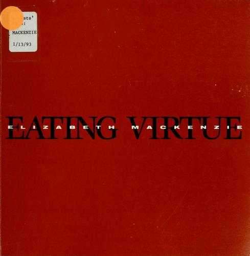 Elizabeth MacKenzie, eating virtue by Cindy Richmond