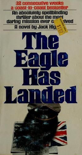 The eagle has landed by Jack Higgins