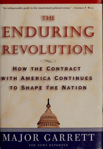 The enduring revolution by Major Garrett