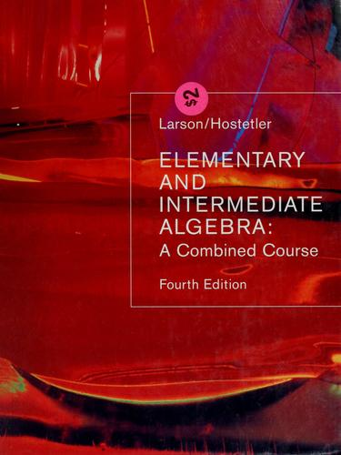 Elementary and intermediate algebra by Ron Larson