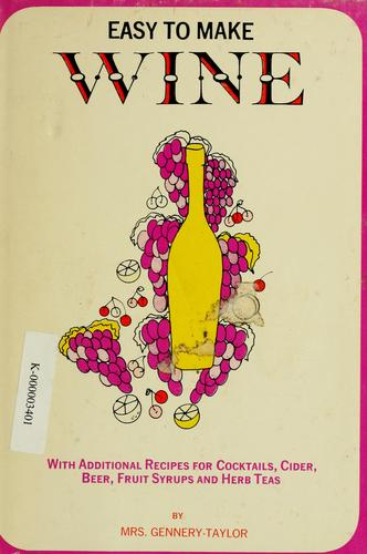 Easy to make wine by Gennery-Taylor Mrs.