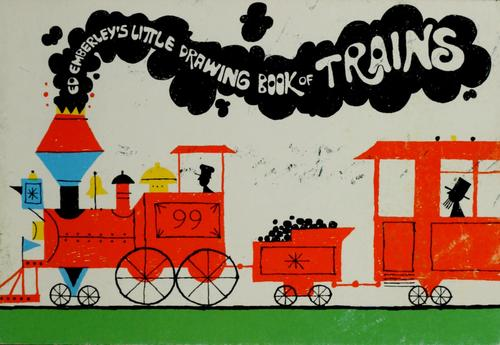 Ed Emberley's little drawing book of trains by Ed Emberley