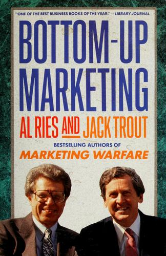 Bottom-up marketing by Al Ries