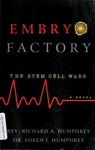 Embryo factory by Richard A. Humphrey