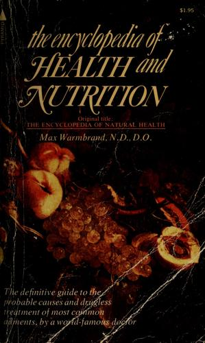 Encyclopedia of health and nutrition by Max Warmbrand
