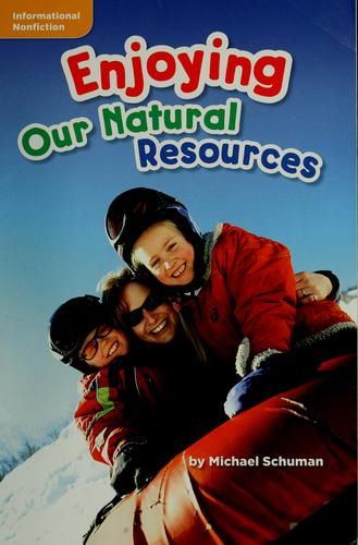 Enjoying our natural resources by Michael Schuman
