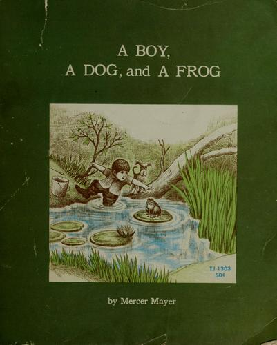 A boy, a dog and a frog by Mercer Mayer