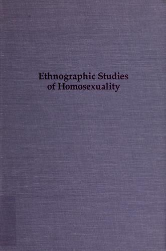 Ethnographic studies of homosexuality by edited with introductions by Wayne R. Dynes and Stephen Donaldson.