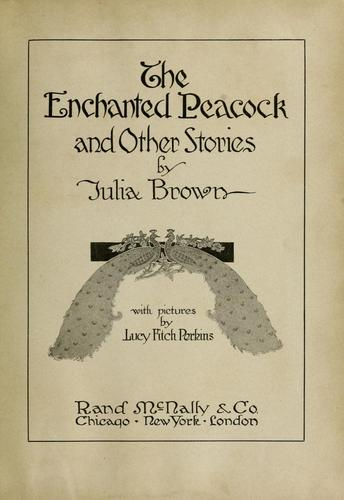 The enchanted peacock by Julia Brown