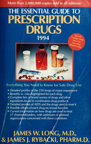 The essential guide to prescription drugs by Long, James W., James W. Long, James J. Rybacki