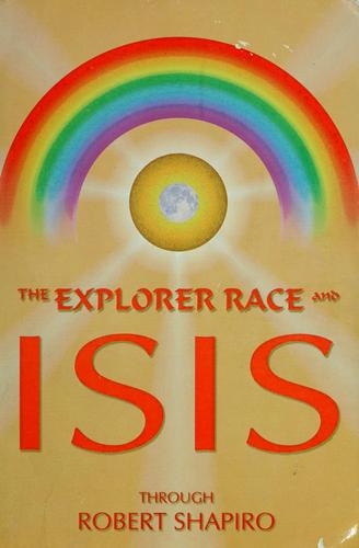 Explorer race and Isis by Shapiro, Robert