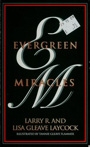 Evergreen miracles by Larry R. Laycock