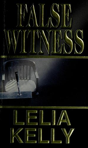 False witness by Lelia Kelly