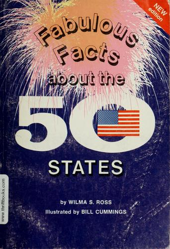 Fabulous facts about 50 states by Wilma S. Ross