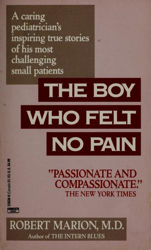 The boy who felt no pain by Robert Marion