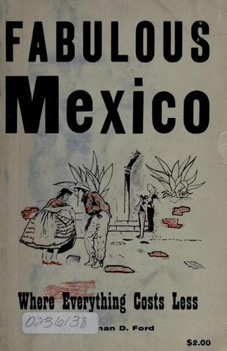 Fabulous Mexico by Ford, Norman D.