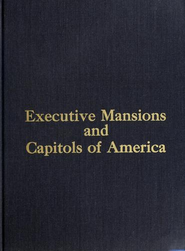 Executive mansions and capitols of America