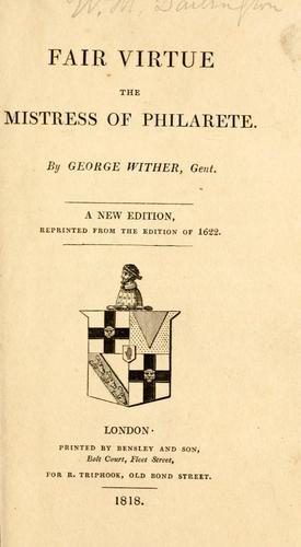 Fair virtue, the mistress of Phil'arete by Wither, George