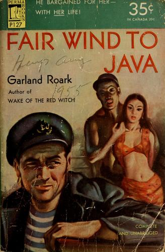 Fair wind to Java by Garland Roark