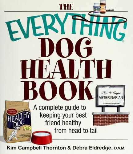 The everything dog health book by Kim Campbell Thornton