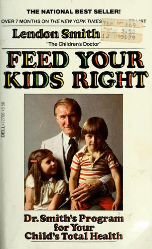 Feed your kids right by Lendon H. Smith
