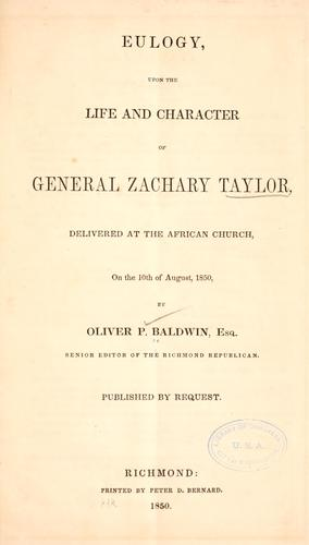Eulogy, upon the life and character of General Zachary Taylor by Oliver P. Baldwin