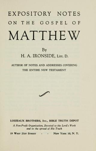 Expository notes on the Gospel of Matthew by H. A. Ironside