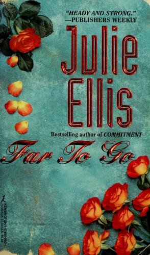 Far To Go by Julie Ellis