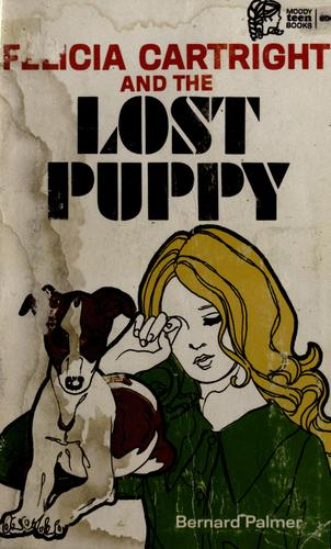 Felicia Cartright and the lost puppy by Bernard Palmer