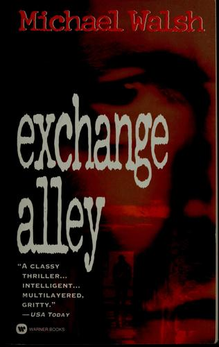 Exchange alley by Walsh, Michael
