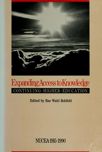 Expanding access to knowledge--continuing higher education by Rae Wahl Rohfeld