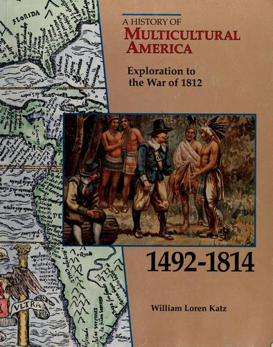Exploration to the War of 1812, 1492-1814 by William Loren Katz