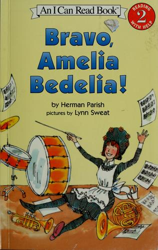 Bravo, Amelia Bedelia! by Herman Parish