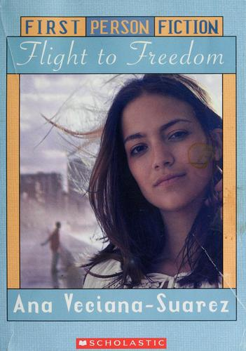 Flight to freedom by Ana Veciana-Suarez