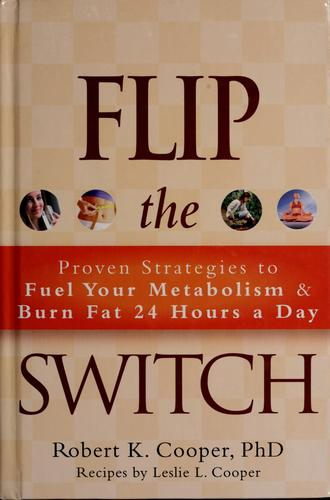 Flip the switch by Robert K. Cooper