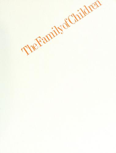 The Family of children by [editor and publisher, Jerry Mason ; art director, Albert Squillace ; project director, Ken Heyman ; quotations edited by Sylvia Cole].