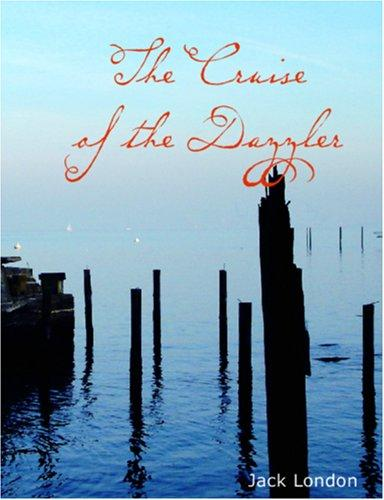 The Cruise of the Dazzler (Large Print Edition)