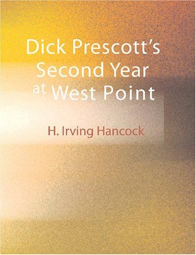 Dick Prescott\'s Second Year at West Point (Large Print Edition)