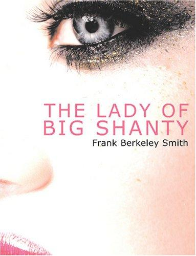 The Lady of Big Shanty by Frank Berkeley Smith