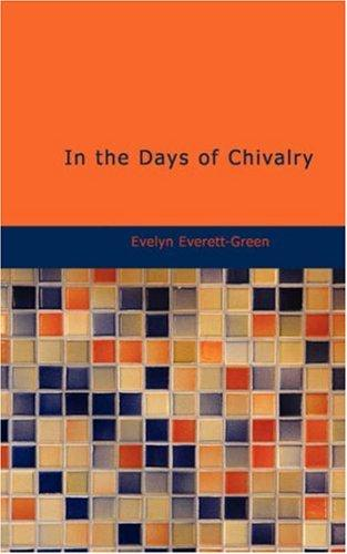 In the Days of Chivalry by Evelyn Everett-Green