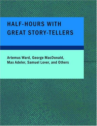 Half-Hours with Great Story-Tellers (Large Print Edition)
