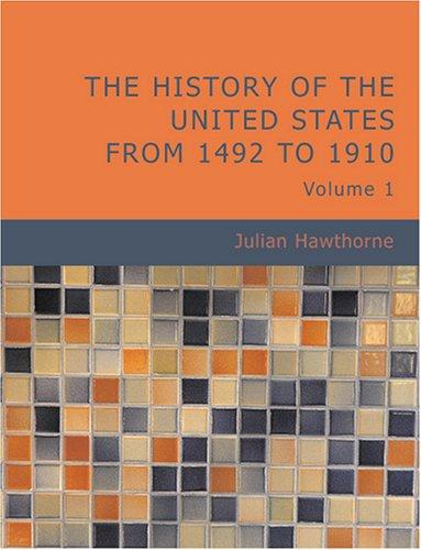 The History of the United States from 1492 to 1910 Volume 1 (Large Print Edition): The History of the United States from 1492 to 1910 Volume 1 (Large Print Edition)