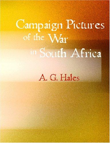 Campaign Pictures of the War in South Africa (Large Print Edition)