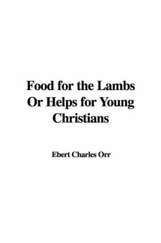 Food for the Lambs or Helps for Young Christians