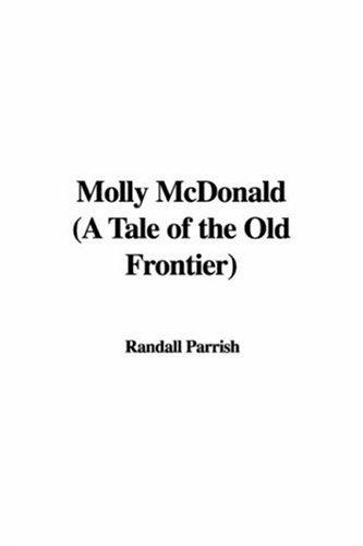 Molly McDonald (A Tale of the Old Frontier)
