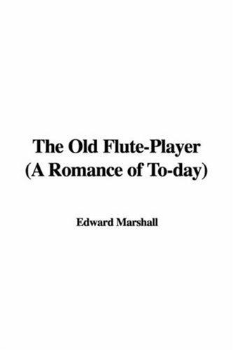 The Old Flute-Player (A Romance of To-day)