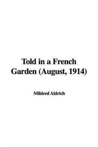 Told in a French Garden (August, 1914)