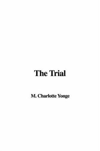 The Trial by Charlotte Mary Yonge